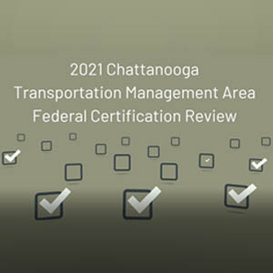 2021-Chattanooga-Transportation-Management-Area-Federal-Certification-Review